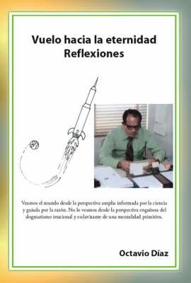 Vuelo Hacia La Eternidad: Reflexiones (Paperback)