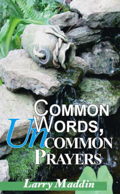 Common Words, Uncommon Prayers (Paperback)