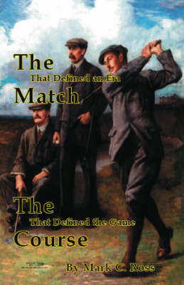 The Match That Defined an Era: The Course That Defined the Game (Paperback)