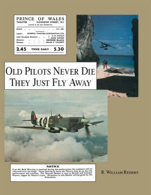 Old Pilots Never Die: They Just Fly Away (Paperback)