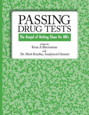 Passing Drug Tests: The Gospel of Getting Clean for UA's (Paperback)