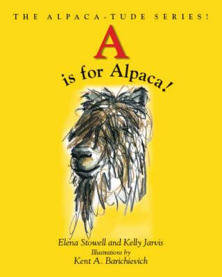 A is for Alpaca! - Alpaca-tude S. (Paperback)