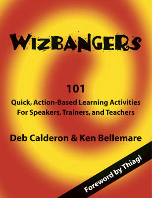 Wizbangers: 101 Quick Action Based Learning Activities for Speakers, Trainers and Teachers (Paperback)