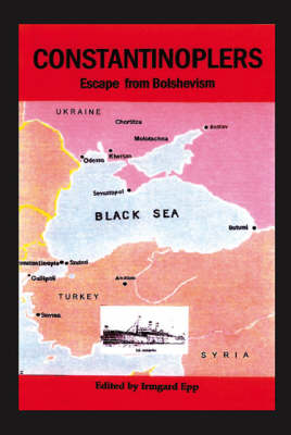 Constantinoplers: Escape from Bolshevism (Paperback)