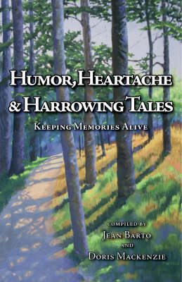 Humor, Heartache and Harrowing Tales Keeping Memories Alive (Paperback)