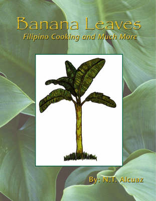 Banana Leaves: Filipino Cooking and Much More (Paperback)