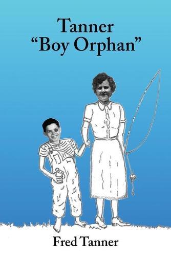 Tanner, Boy Orphan (Paperback)