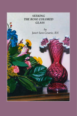 Seeking the Rose Colored Glass (Paperback)