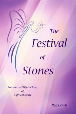 The Festival of Stones: Autumn and Winter Tales of Tiptoes Lightly (Paperback)