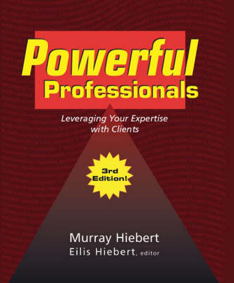 Powerful Professionals: Leveraging Your Expertise with Clients (Paperback)