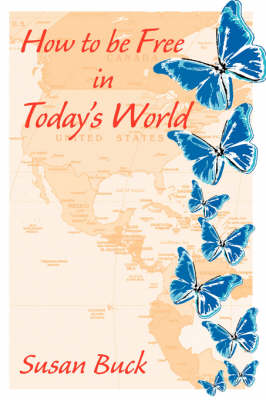 How to be Free in Today's World (Paperback)