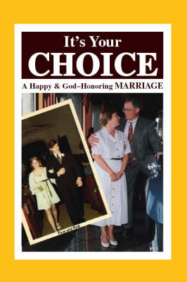 It's Your Choice: A Happy and God-honoring Marriage (Paperback)