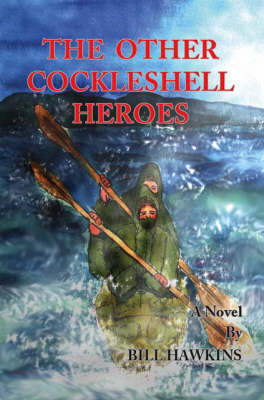 The Other Cockleshell Heroes: A Novel (Paperback)