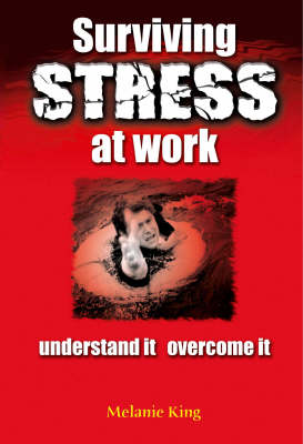 Surviving Stress at Work: Understand it, Overcome it (Paperback)