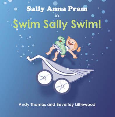 Sally Anna Pram in Swim Sally Swim! (Paperback)
