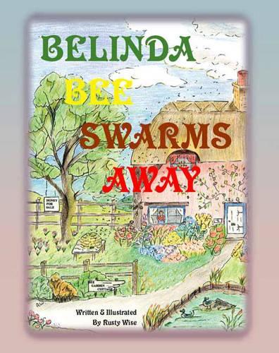 Belinda Bee Swarms Away (Paperback)