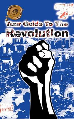 Your Guide to the Revolution (Paperback)