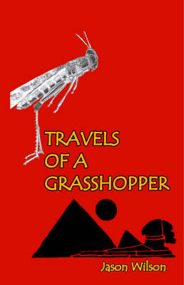 Travels of a Grasshopper (Paperback)