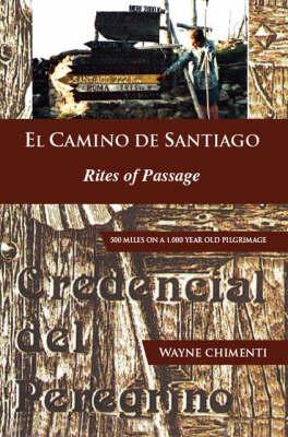 El Camino De Santiago: Rites of Passage (Paperback)