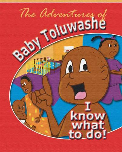 The Adventures of Baby Toluwashe: I Know What to Do! (Paperback)
