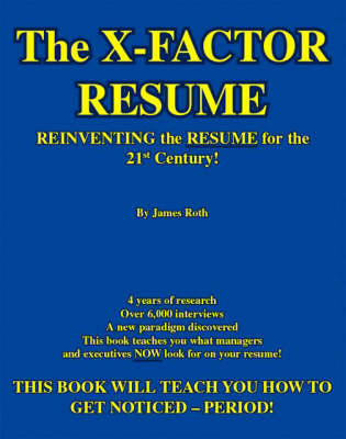 The X-factor Resume: Reinventing the Resume for the 21st Century! (Paperback)