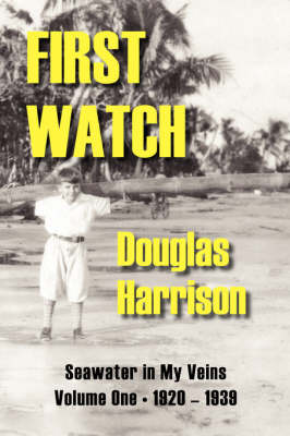 Seawater in My Veins: First Watch, 1920-1939 v. 1 (Paperback)