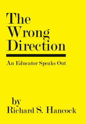 The Wrong Direction: An Educator Speaks Out (Paperback)