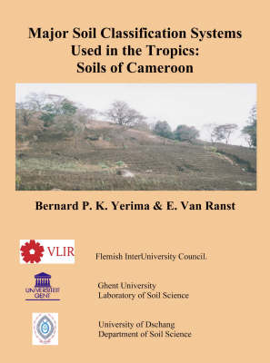 Major Soil Classification Systems Used in the Tropics: Soils of Cameroon (Paperback)