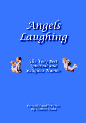Angels Laughing: The Very Best Spiritual and Religious Humor (Paperback)