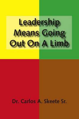 Leadership Means Going Out on a Limb (Paperback)