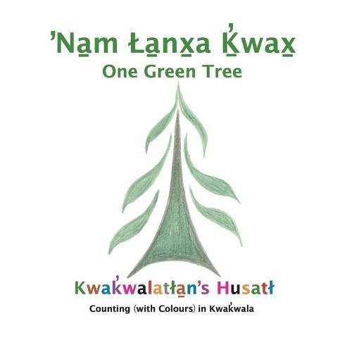 Nam Lanxa K'wax: One Green Tree (Paperback)