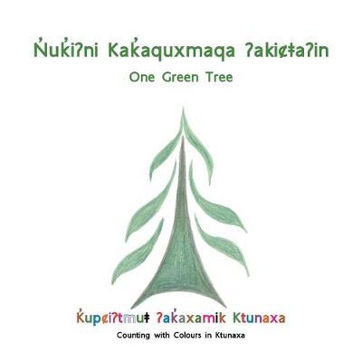 Nuki?ni Kakaquxmaqa ?akicta?in: One Green Tree (Paperback)