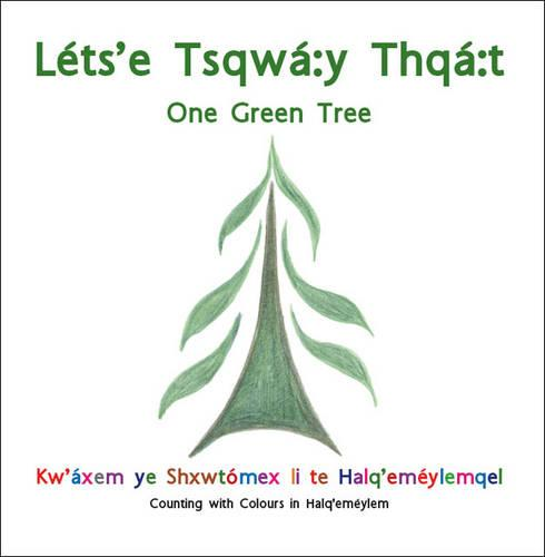 Lets'e Tsqwa:Y Thqa:T: One Green Tree (Paperback)