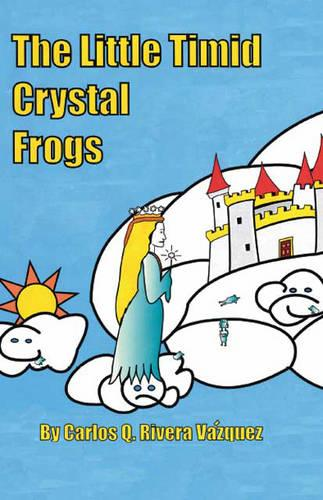 The Little Timid Crystal Frogs (Paperback)