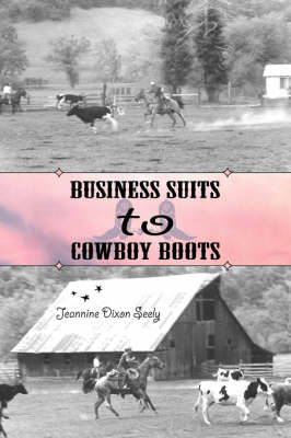 Business Suits to Cowboy Boots (Paperback)
