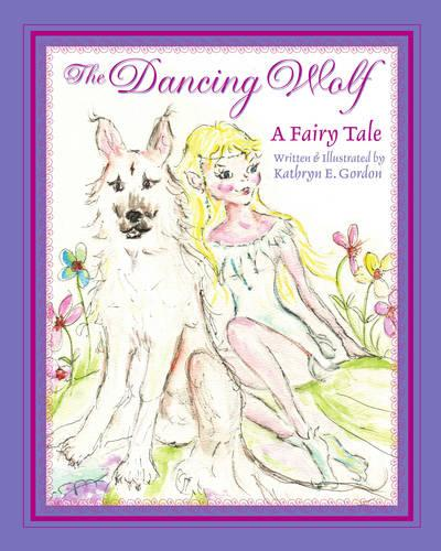 The Dancing Wolf: A Fairy Tale (Paperback)