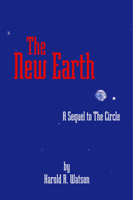 The New Earth: A Sequel to the Circle (Paperback)