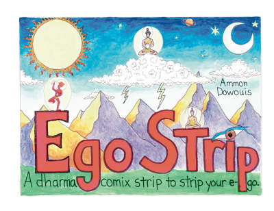 Ego Strip: A Dharma Comix Strip to Strip Your Ego (Paperback)