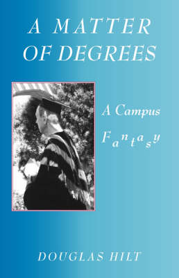 A Matter of Degrees: A Campus Fantasy (Paperback)