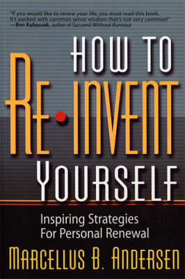 How to Reinvent Yourself: Inspiring Strategies for Personal Renewal (Paperback)