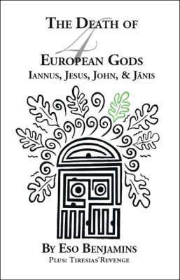 The Death of 4 European Gods: Iannus, Jesus, John and Janis (Paperback)