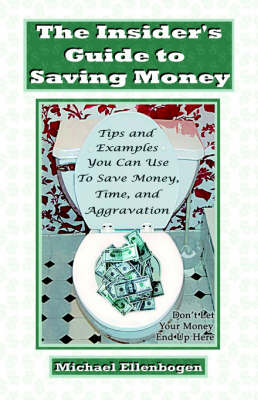 The Insider's Guide to Saving Money (Paperback)