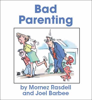 Bad Parenting (Paperback)