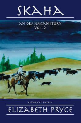 Skaha: v. 2 - Okanagan Story S. (Paperback)