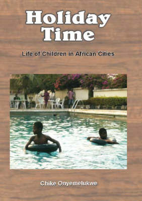 Holiday Time: Life of Children in African Cities (Paperback)