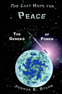The Last Hope for Peace: The Genesis of Power (Paperback)
