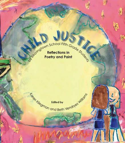 Child Justice: Reflections in Poetry and Paint (Paperback)
