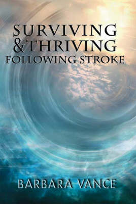 Surviving and Thriving Following Stroke (Paperback)