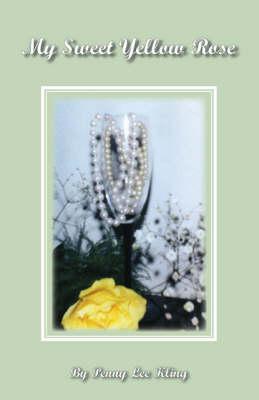 My Sweet Yellow Rose (Paperback)