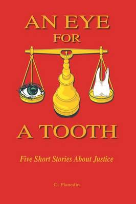 An Eye for a Tooth: Five Short Stories About Justice (Paperback)